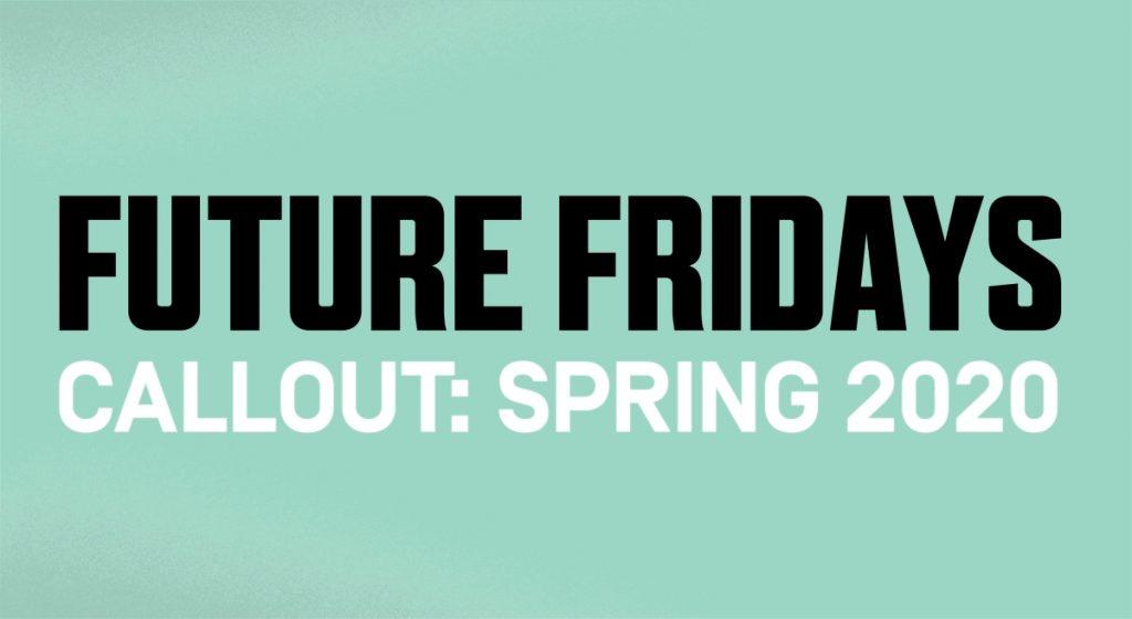 Future Fridays Callout: Spring 2020
