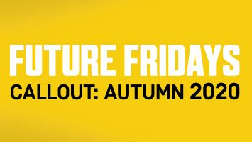Future Fridays Autumn 2020 Callout